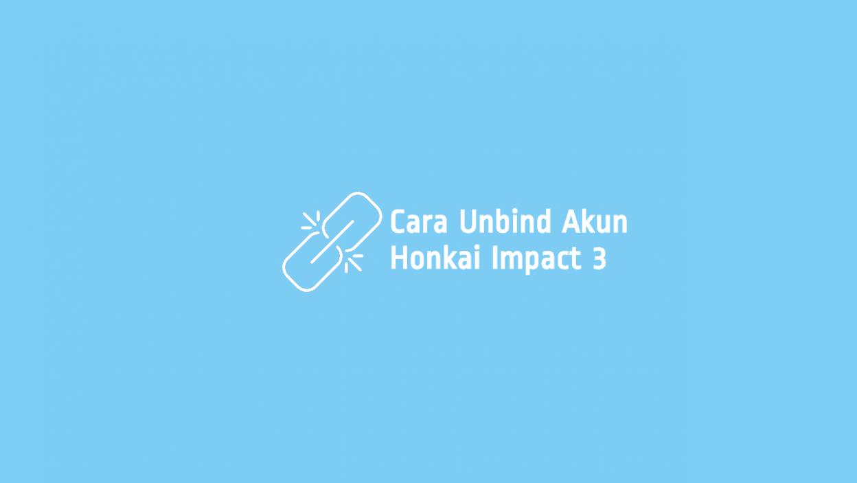 Cara Unbind Akun Honkai Impact 3