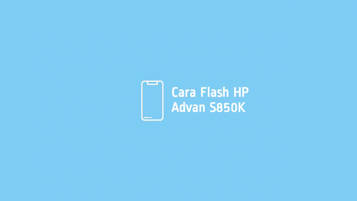 Cara Flash Advan S50K