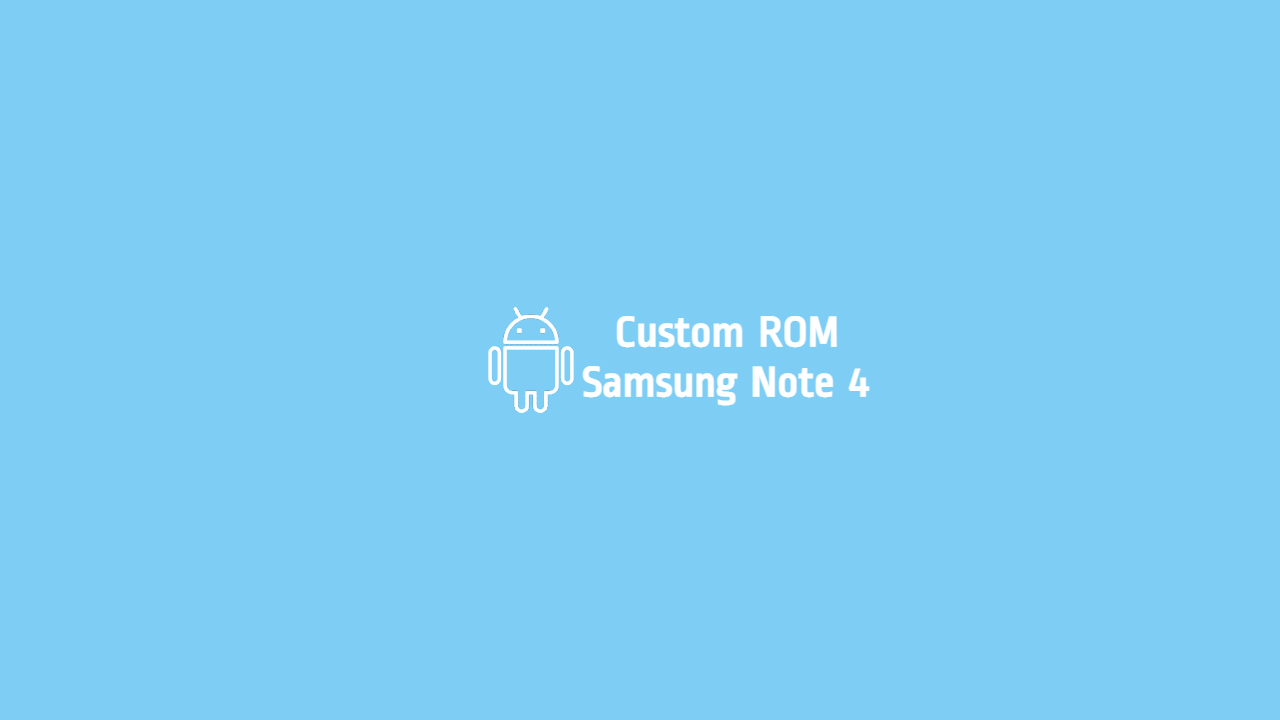 Custom ROM Samsung Note 4